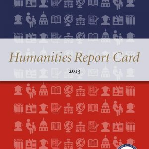 Humanities Report Card 2013