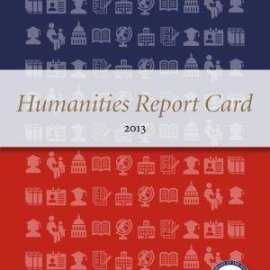 Humanities Report Card 2013